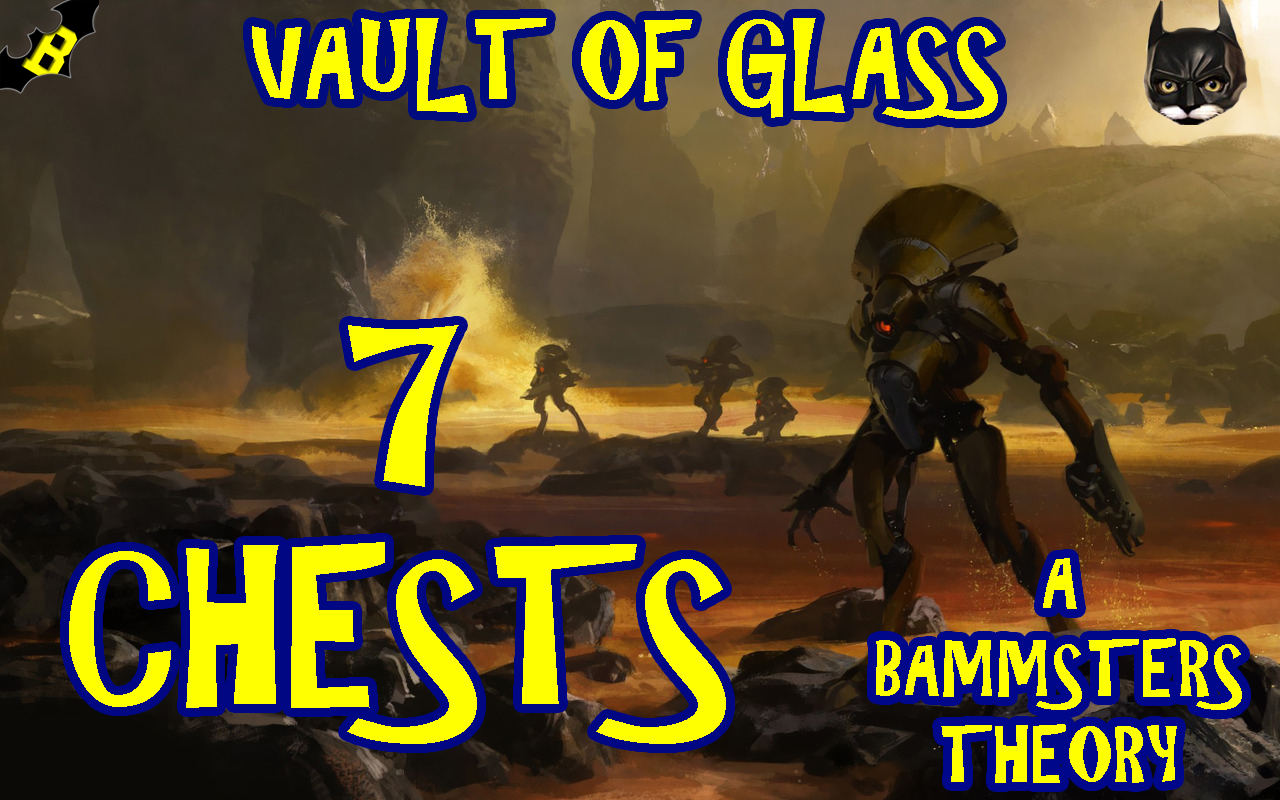 Destiny's Vault of Glass – The 7th Chest
