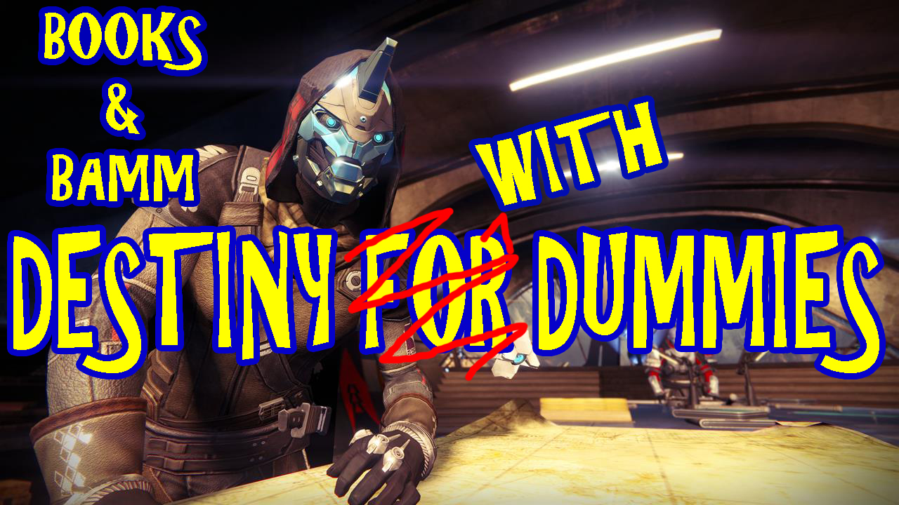 Books and Bamm – Destiny for Dummies #1