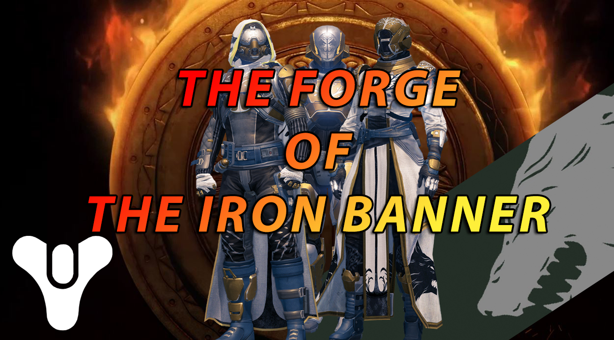 Destiny: The Forge Of The Iron Banner