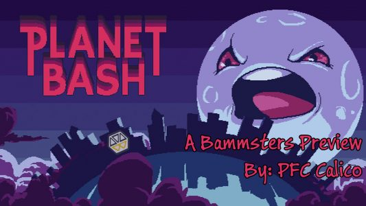 Planet Bash – Preview