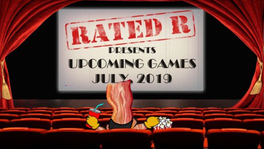 Rated-R – Upcoming Game – July 2019 (167)
