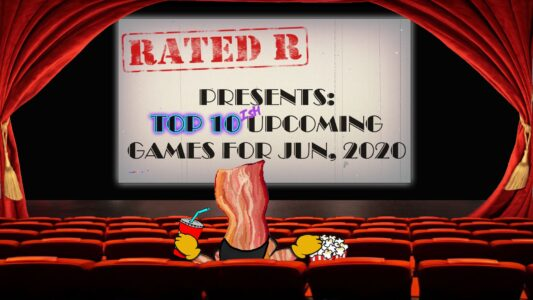 Rated-R – Upcoming Games, June'20 (206)