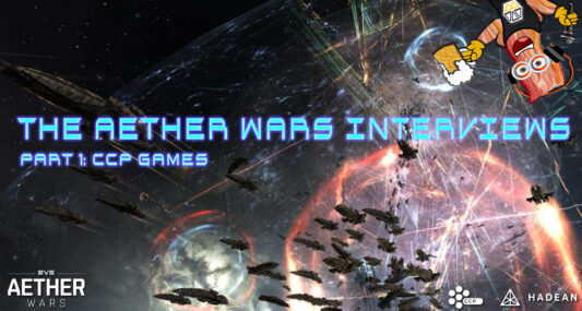 The Aether Wars Interviews Pt1 – CCP & Hadean